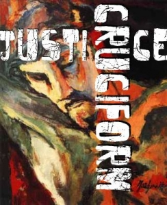 cruciform justice For paul, the claim that we are justified in christ means that the justice which matters, the justice that is god's intent for the cosmos, is an incarnate and cruciform justice it longs not for the punishment and destruction of enemies, but for reconciliation with them.