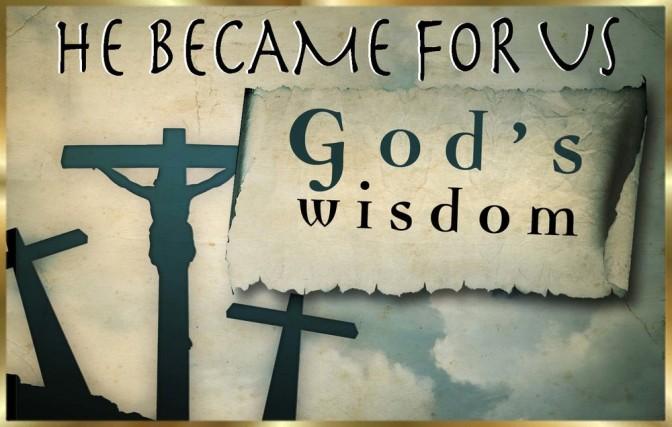 Jesus: Wisdom From God