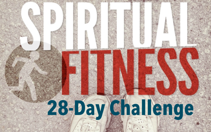 28-Day Spiritual Fitness Challenge