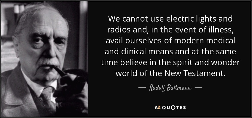 quote-we-cannot-use-electric-lights-and-radios-and-in-the-event-of-illness-avail-ourselves-rudolf-bultmann-109-64-65