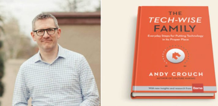 Andy-Crouch_-The-Tech-Wise-Family-1024x536